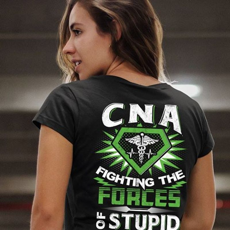 Cna Fighting The Forces Of Stupid T Shirt Black A8