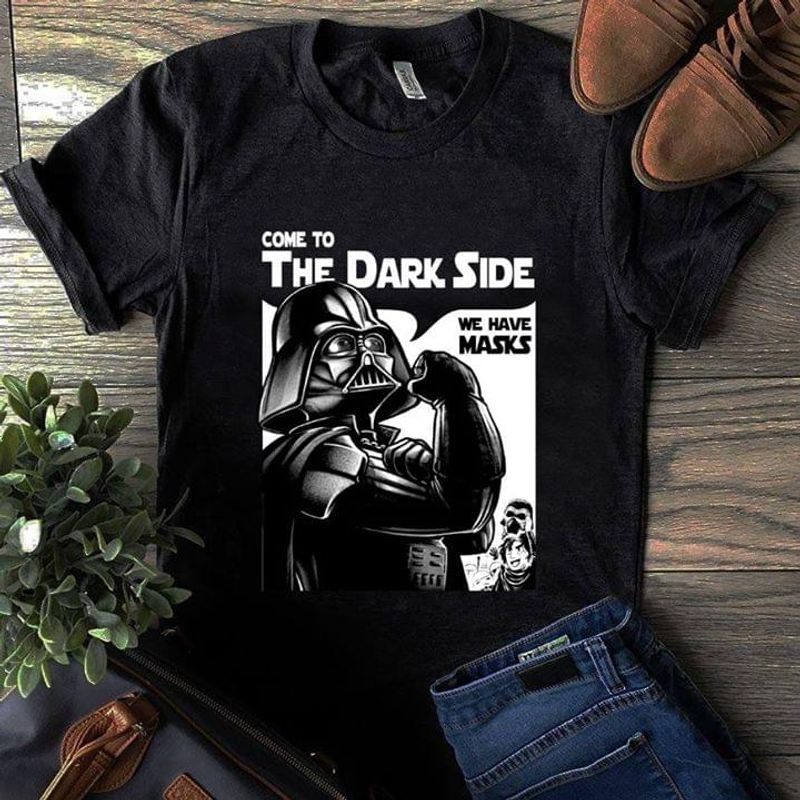 Come To The Dark Side Funny Darth Vader Star Wars Black T Shirt Men And Women S-6XL Cotton