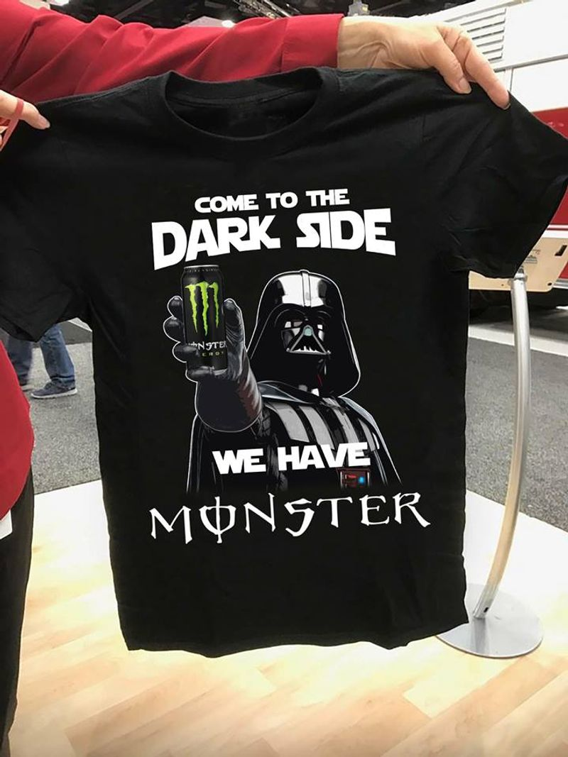 Come To The Dark Side We Have Monster T-shirt Black A4