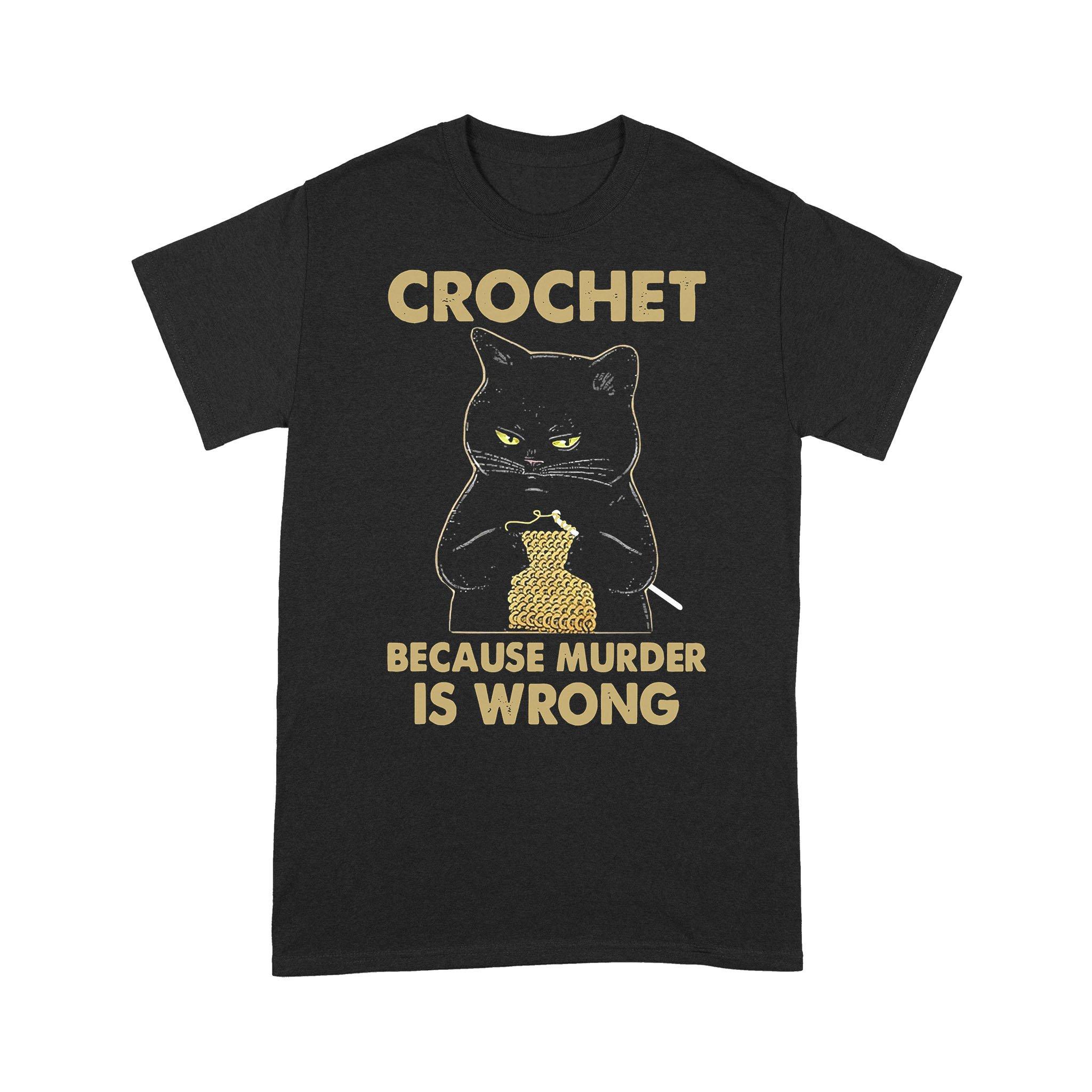 Crochet Black Cat Because Murder Is Wrong T-shirt