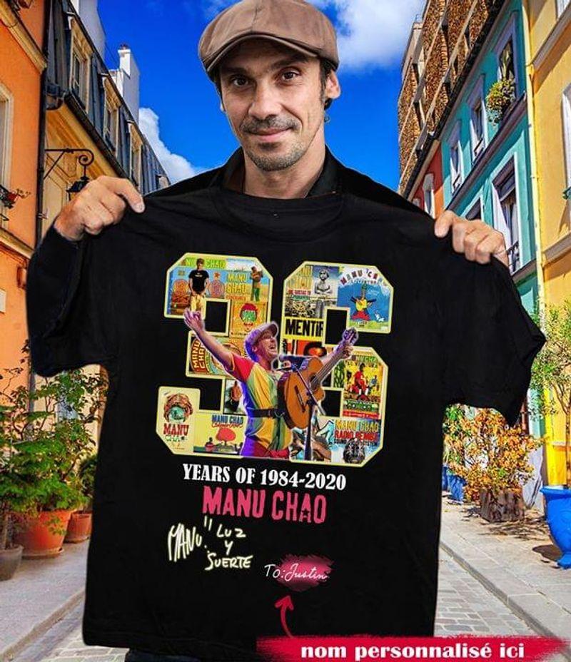 Customized Name Manu Chao 36 Years Of Manu Chao Signature Ideal Gift BlackT Shirt Men/ Woman S-6XL Cotton