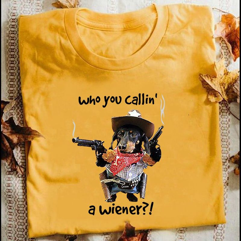 Dachshund Dogs Who You Callin' A Wiener T Shirts Yellow