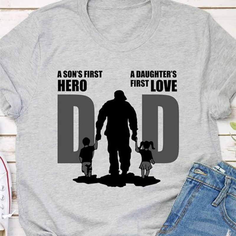 DAD A Sons First Hero A Daughter First Love  T-shirt Grey