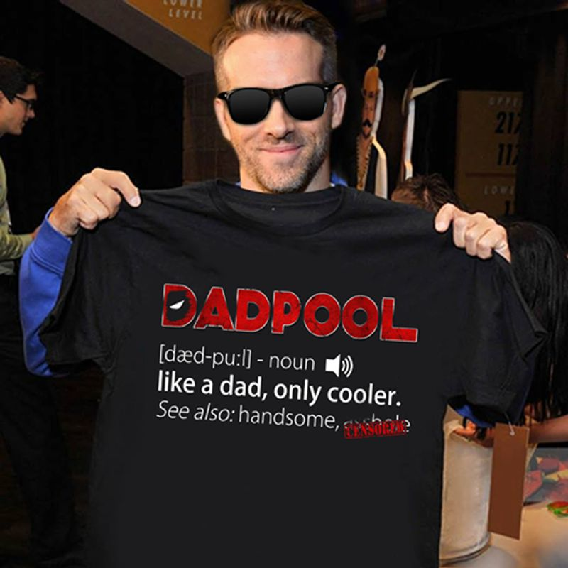 Dadpool Like A Dad Only Cooler  T Shirt Black