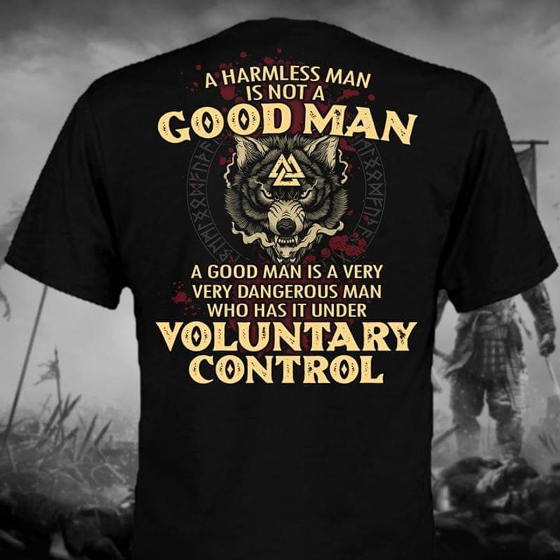 Dark Wofl Lover A Good Man Is A Very Dangerous Man Who Has It Under Voluntary Control Back Side Black T Shirt Men And Women S-6XL Cotton