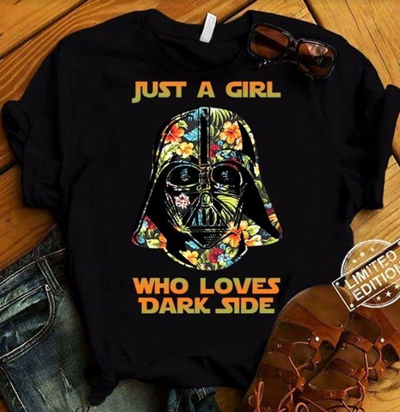 Darth Vader With Flowers Pattern Just A Girl Who Loves Dark Side Black T Shirt Men/ Woman S-6XL Cotton