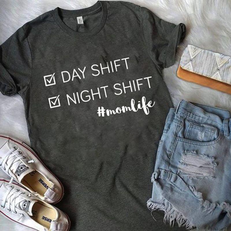 Day Shift Night Shift Momlife Tshirt Gray A2