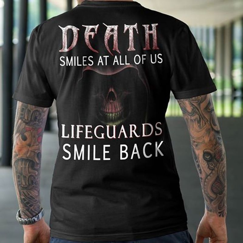 Death Smiles At All Of Us Lifeguards Smile Back T-shirt Black A5