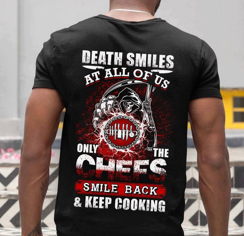 Death Smiles At All Of Us Only The Chefs Smile Back Keep Cooking T-shirt Black A8