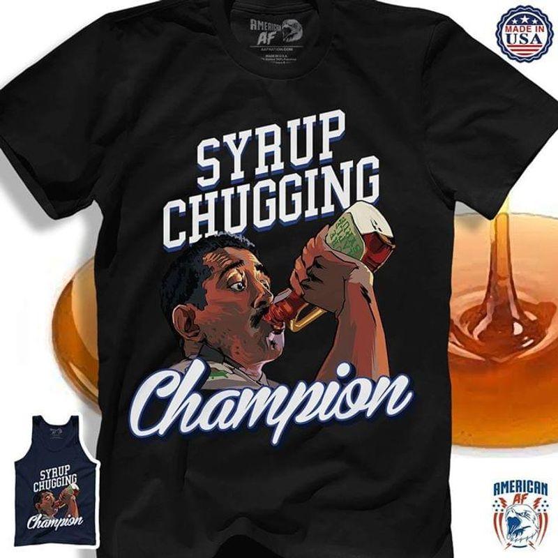 Demar Derozan Syrup Chugging Champion T-Shirt Funny Drinking Demar Black T Shirt Men And Women S-6XL Cotton