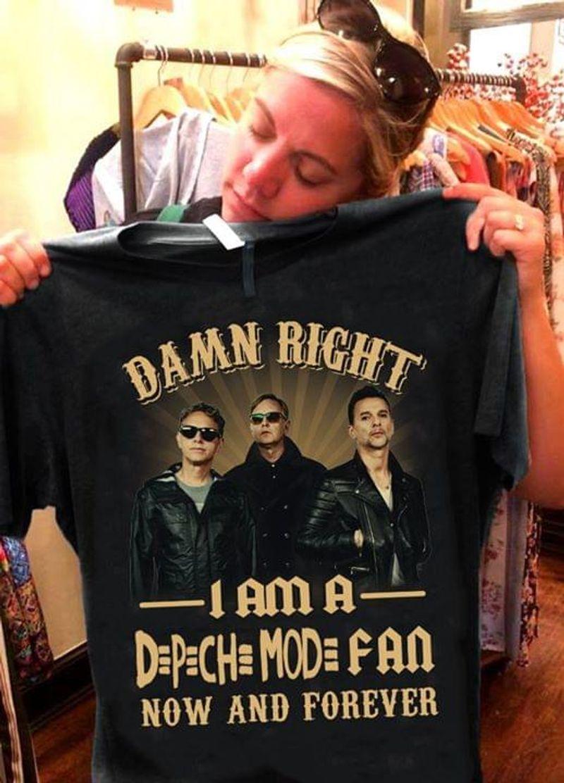 Depeche Mode Damn Right I Am A Depeche Mode Fan Now And Forever Vintage Black Men And Women Shirt