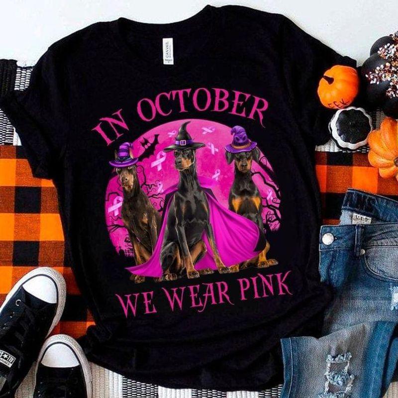Dobermann Breast Cancer Awareness In October We Wear Pink T-shirt Halloween Gift Black T Shirt Men And Women S-6XL Cotton