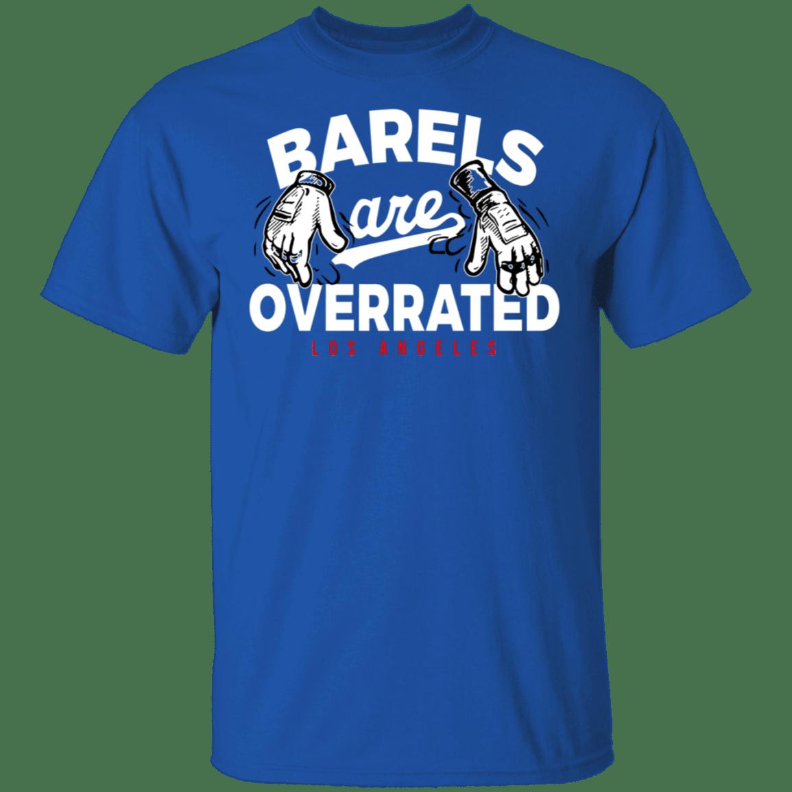 Dodgers Barrels Are Overrated Shirt