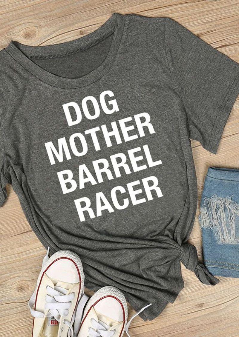 Dog Mother Barrel Racer Tshirt Grey A2