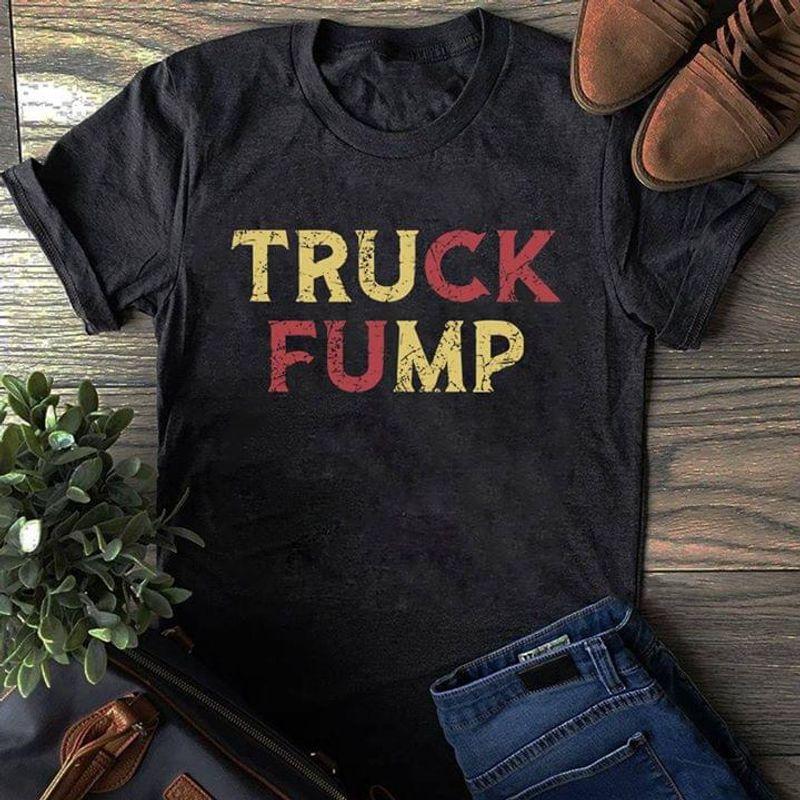 Donald Trump Truck Fuck Screw Trump Anti Trump Not My President Black T Shirt Men And Women S-6XL Cotton