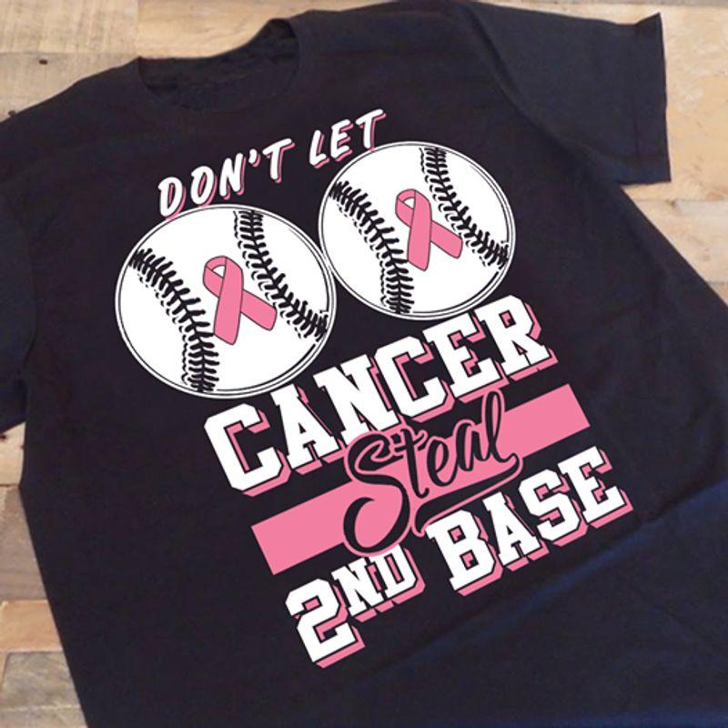 Dont Let Cancer Steal 2nd Base T-shirt Black A4