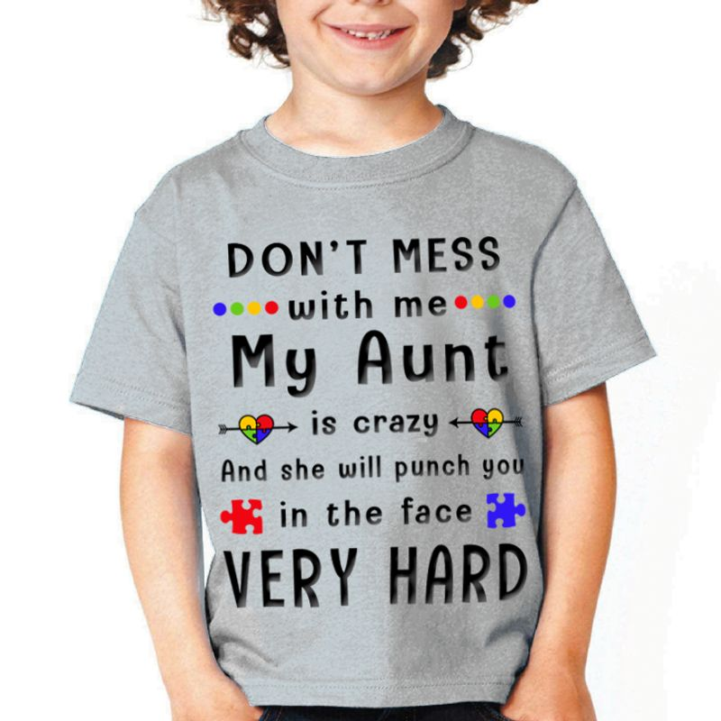 Dont Mess With Me My Aunt Is Crazy Autism T Shirt Grey A3