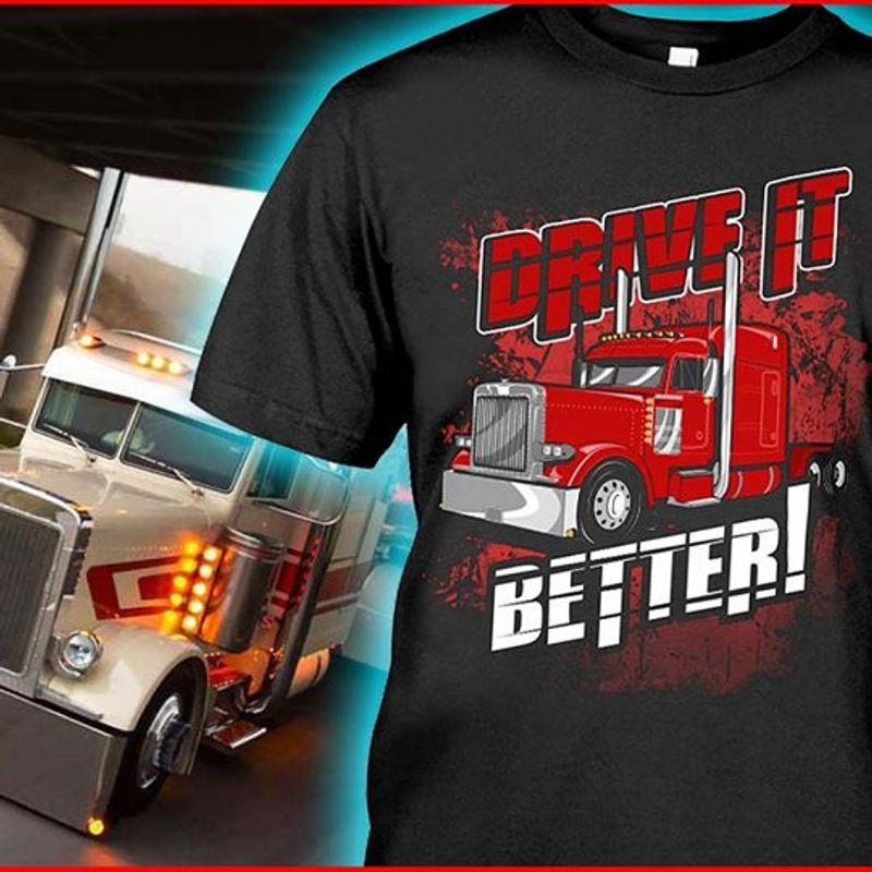 Drive It Better Truck  T Shirt Black A5