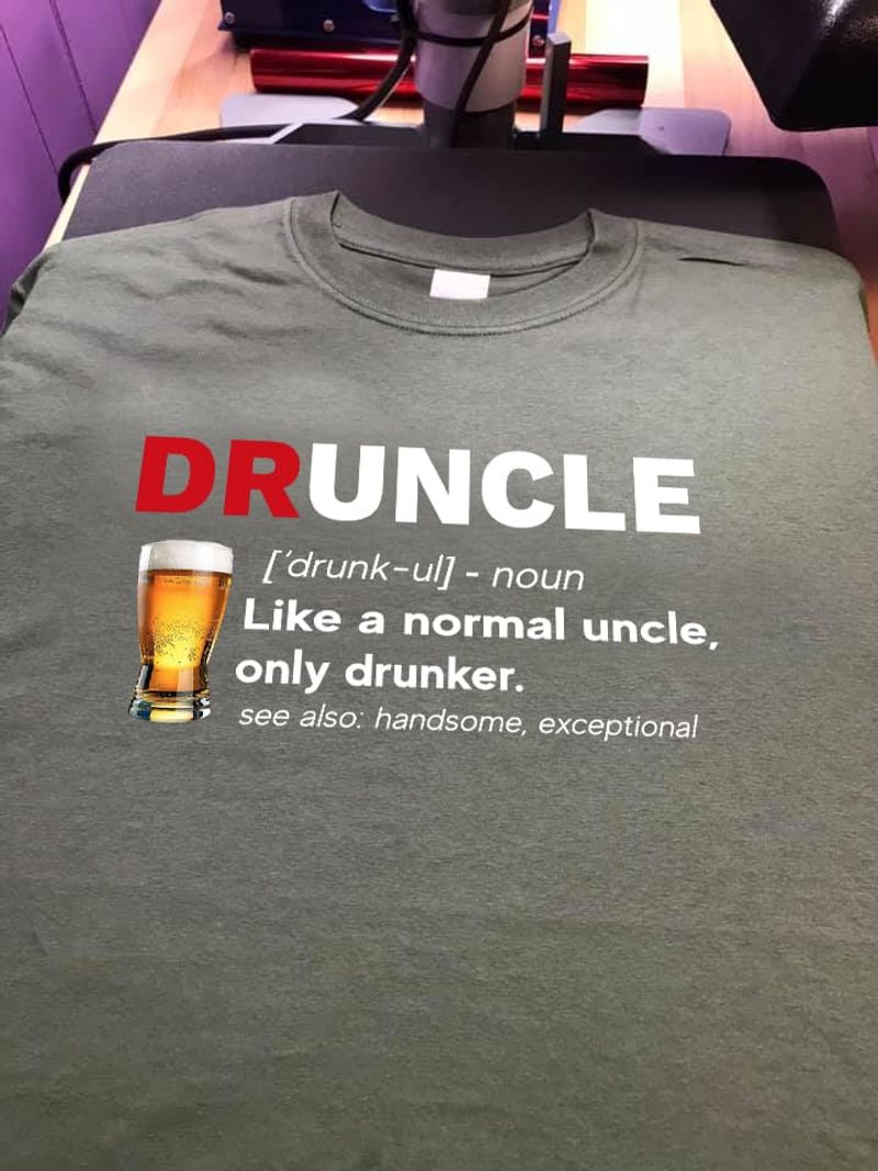 Druncle Like A Normal Uncle Only Druker See Also  T Shirt Grey B1