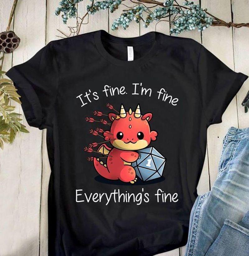 Dungeons & Dragons Shirt It's Fine I'm Fine Game Shirt Black T Shirt Men And Women S-6XL Cotton