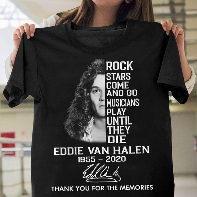 Eddie Van Halen Signature 1955 2020 Rock Stars Come And Go Fan Gift Black T Shirt Men And Women S-6XL Cotton
