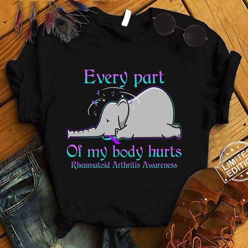 Elephant Every Part Of My Body Hurts Reheumatoid Arthritis Awareness T Shirt Black
