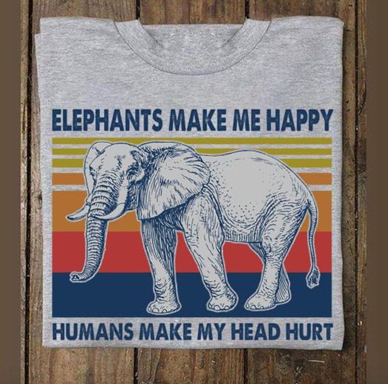 Elephants Make Me Happy Humans Make My Head Hurt Grey T Shirt Men/ Woman S-6XL Cotton
