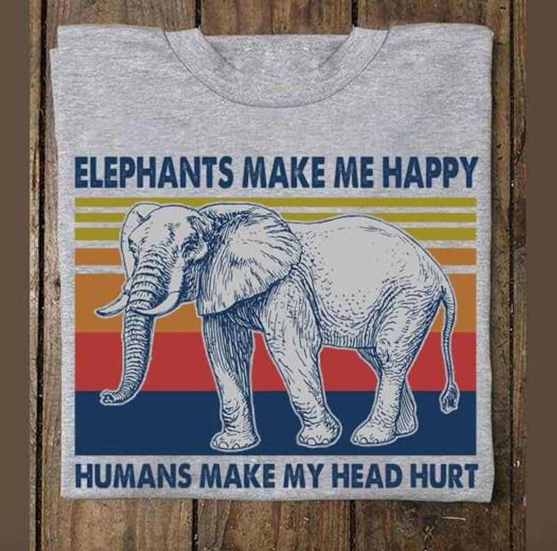 Elephants Make Me Happy Humans Make My Head Hurt Vintage Gray T Shirt Men/ Woman S-6XL Cotton