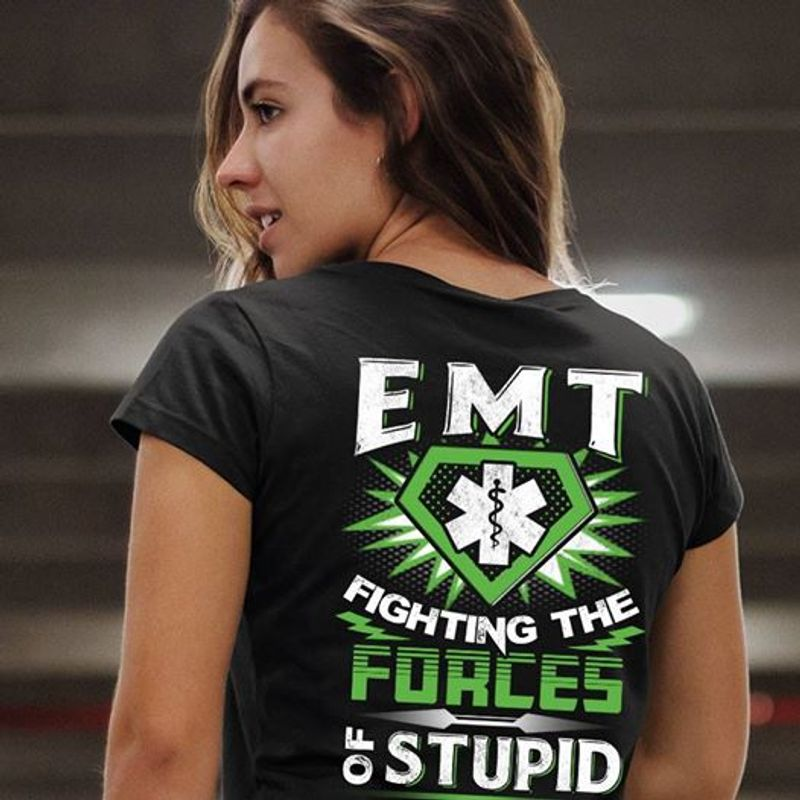 Emt Fighting The Forces Of Stupid   T Shirt Black A5