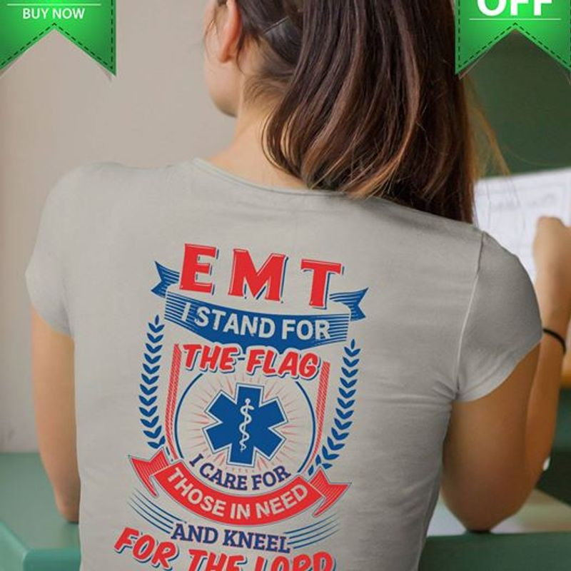 Emt I Stand For The Flag I Care For Those In Need And Kneel For The Lord T Shirt Grey A8