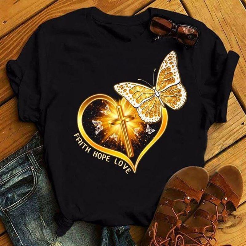 Faith Hope Love Butterfly Golden Christ Cross Perfect Gift For God Lovers Black T Shirt Men And Women S-6XL Cotton