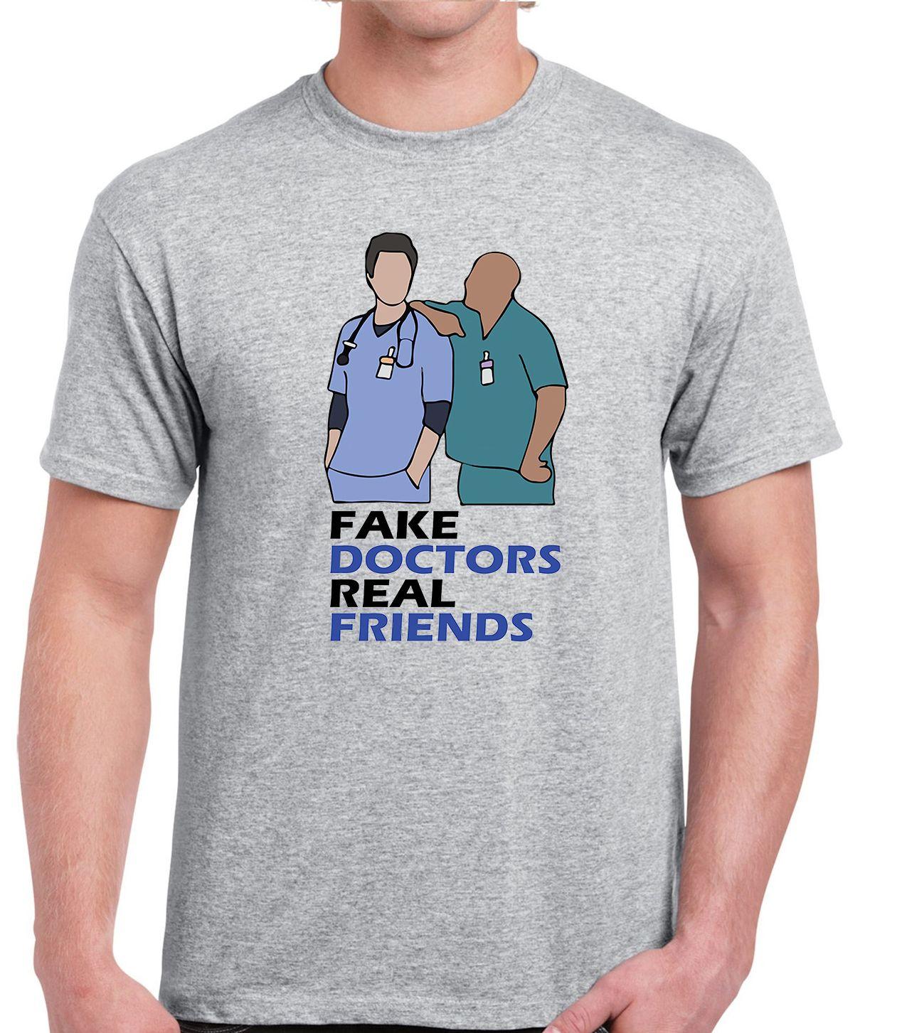 Fake Doctors Real Friends T-shirt