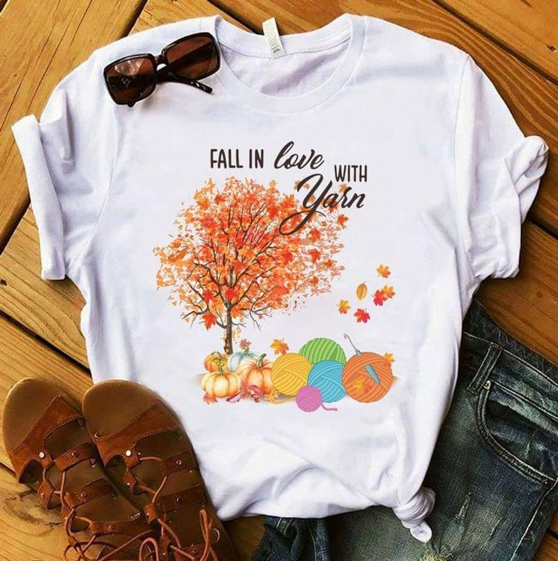Fall Is Coming Shirt Fall In Love With Yarn Knitting Lover Gift Idea White T Shirt Men And Women S-6XL Cotton