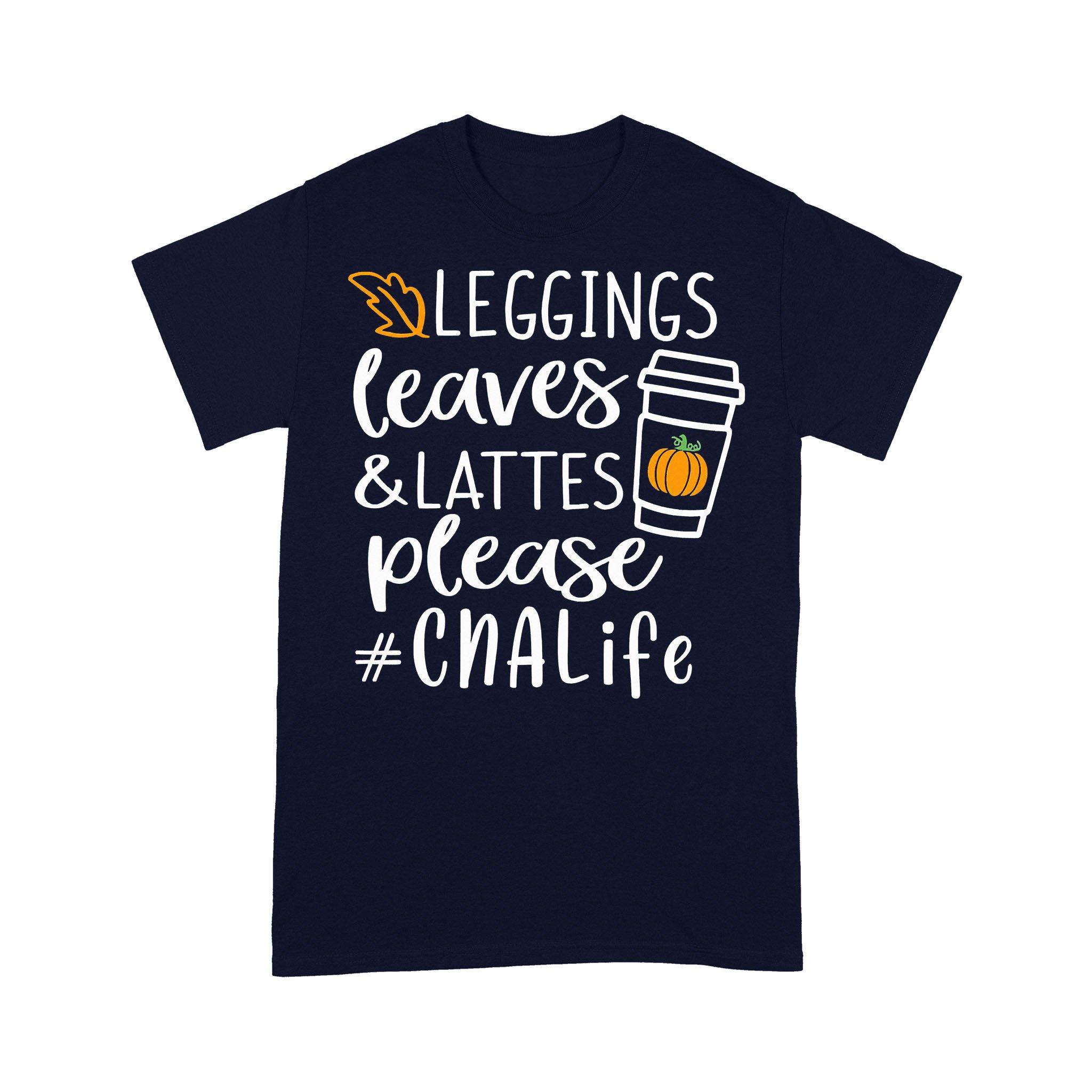 Fall Leggings Leaves And Lattes Please Cna Life T-shirt