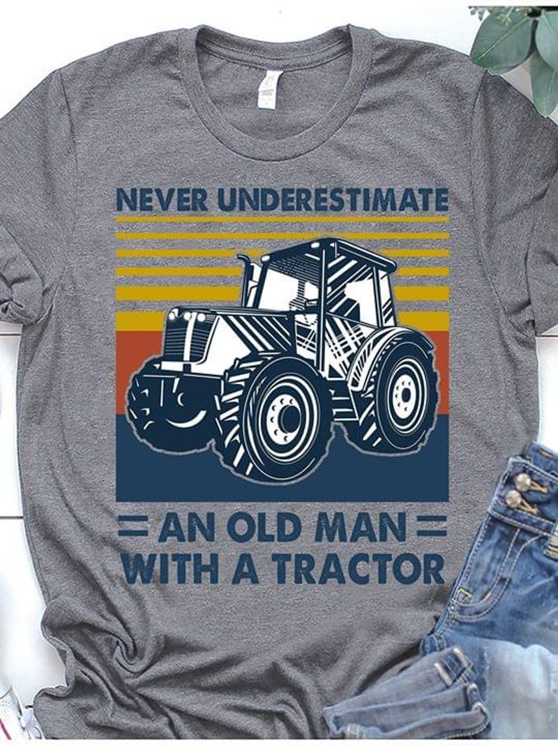 Farmer Pride Never Underestimate An Old Man With A Tractor Gray T Shirt Men And Women S-6XL Cotton