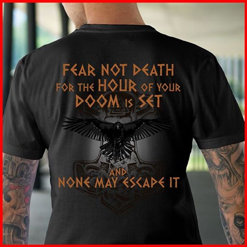 Fear Not Death For The Hour Of Your Doom Is Set And None May Escape It T-shirt Black A2