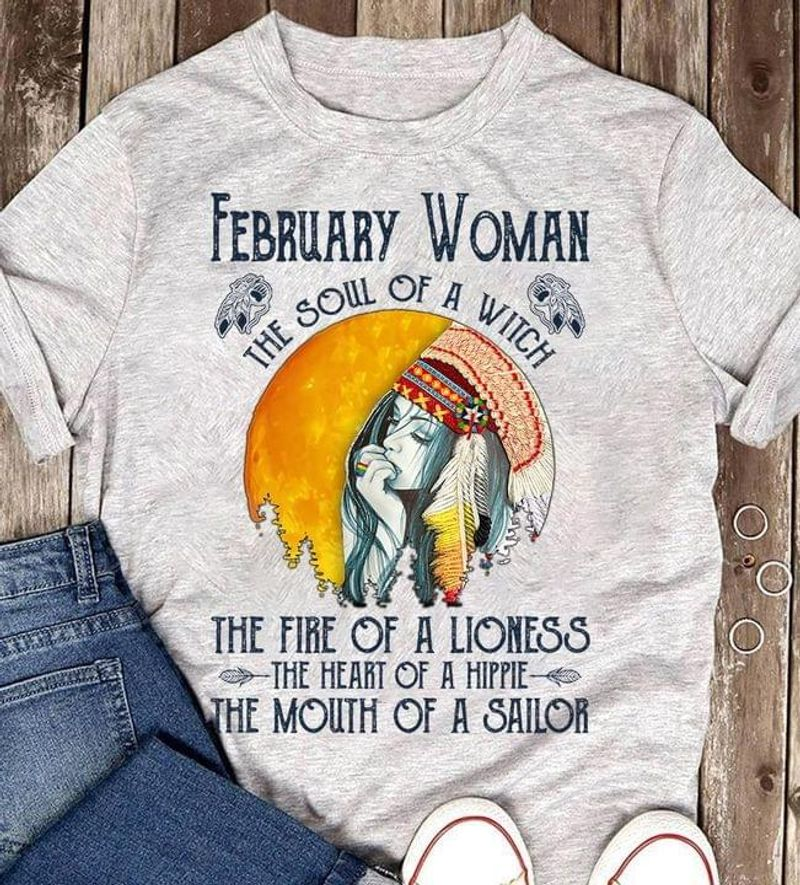February Woman Shirt Native American The Soul Of A Witch The Fire Of A Lioness Quote Sport Grey T Shirt Men And Women S-6XL Cotton