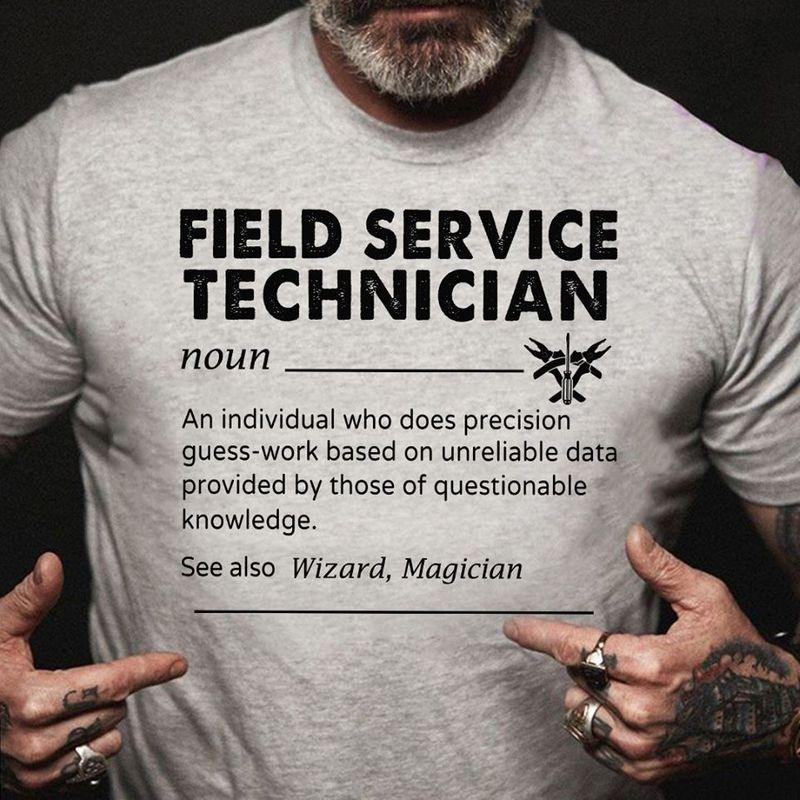 Field Service Technician Noun See Also Wizard Magician T Shirt Grey B4