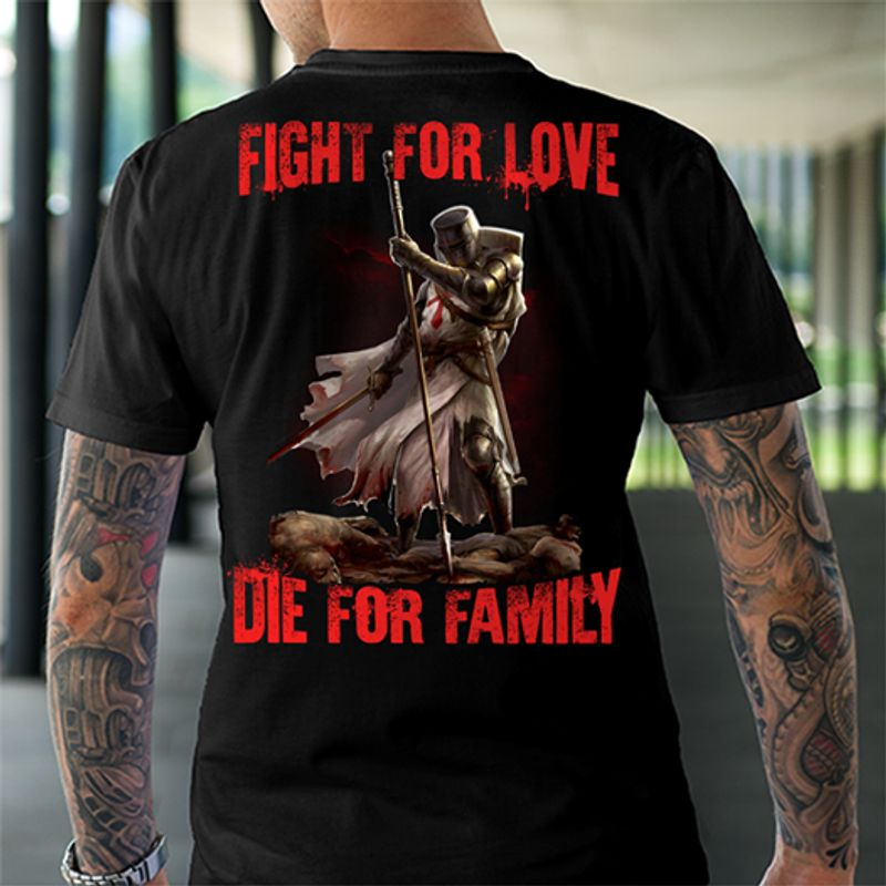 Fight For Love Die For Family  T Shirt Black A5