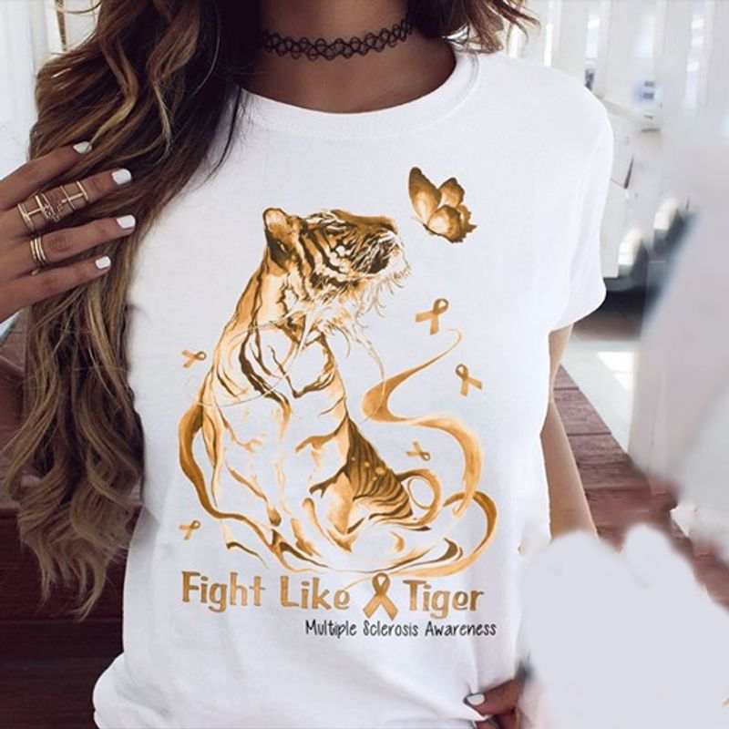 Fight Like Tiger Multiple Sclerosis Awareness T Shirt White