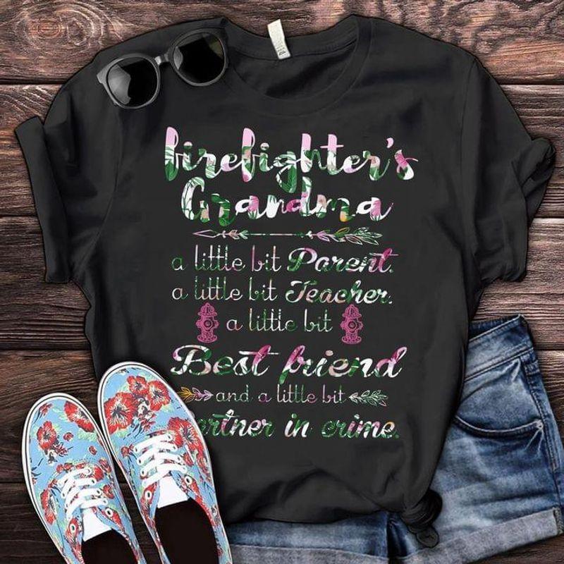 Firefighter's Grandma A Little Bit Parent Best Friend Partner In Crime Black T Shirt Men And Women S-6XL Cotton