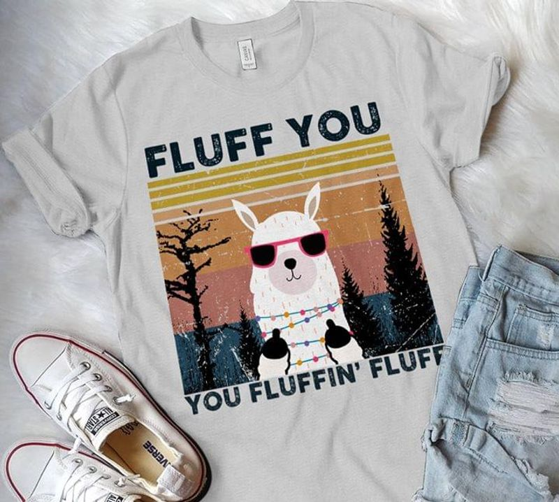 Fluff You You Fluggin' Fluff Cool Llama Giving Middle Fingers Awesome Gift For Sarcastic People Grey T Shirt S-6xl Mens And Women Clothing