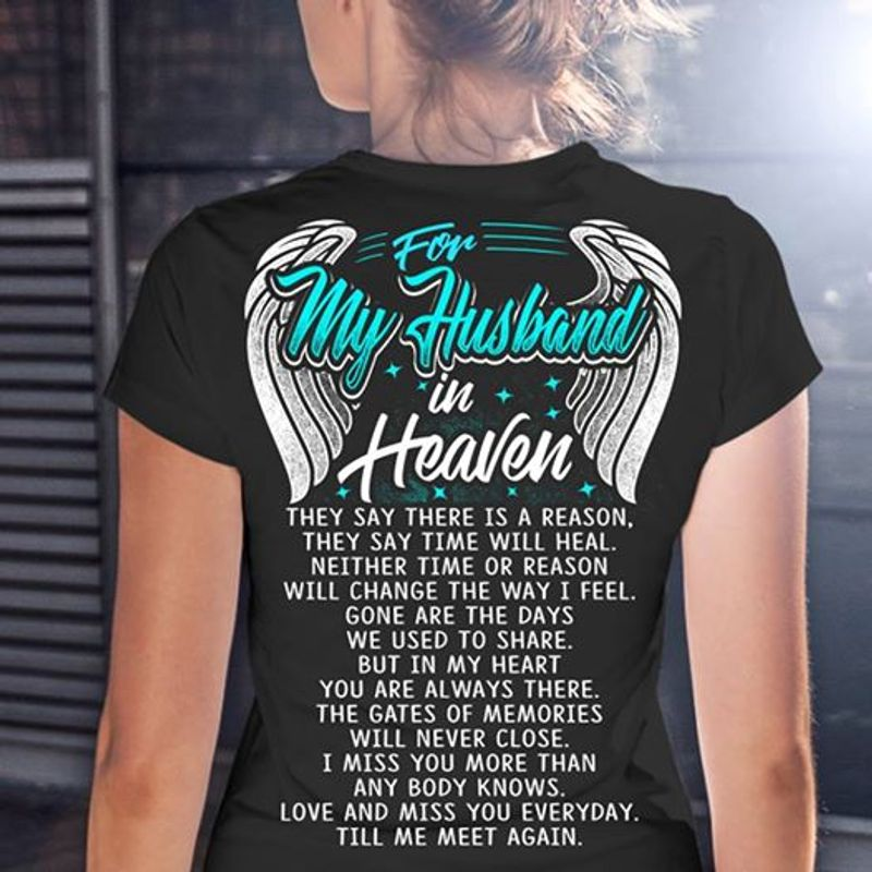For My Husband In Heaven Love And Miss You Everyday Till Me Meet Again T Shirt Black A8