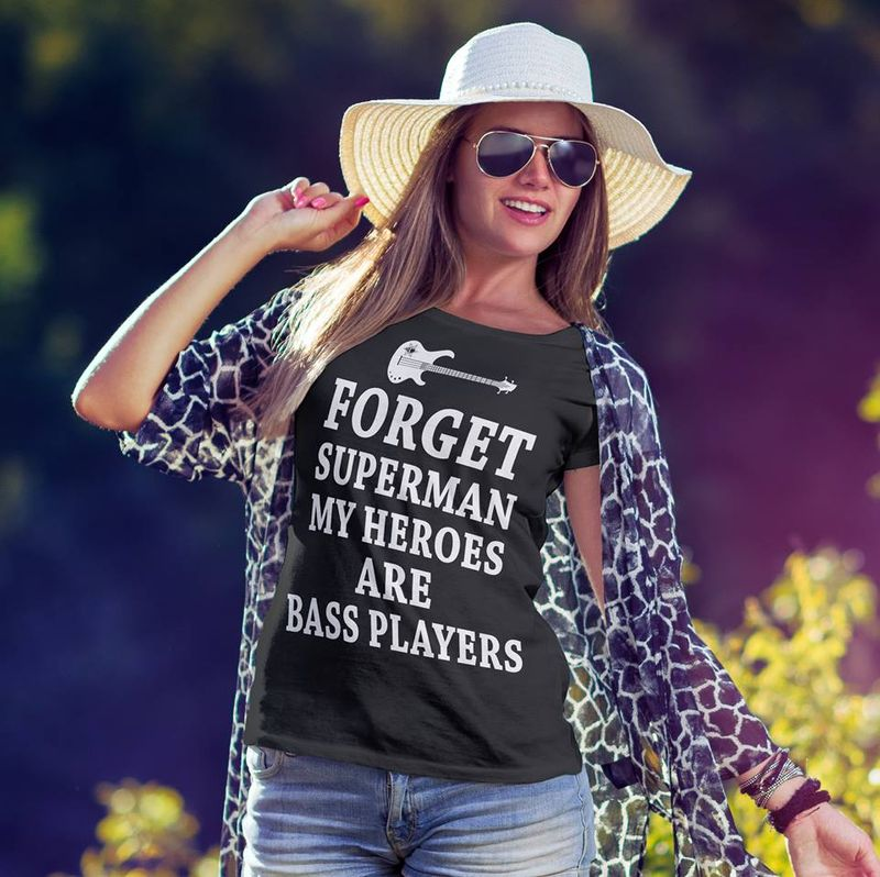 Forget Superman My Heroes Are Bass Plaryers   T Shirt Black B5