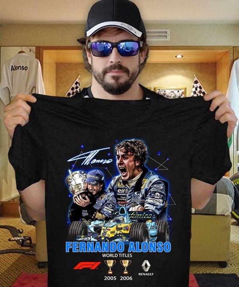 Formula One World Championship 2005 2006 Gift For Fernando Alonso Fans Black T Shirt Men And Women S-6XL Cotton