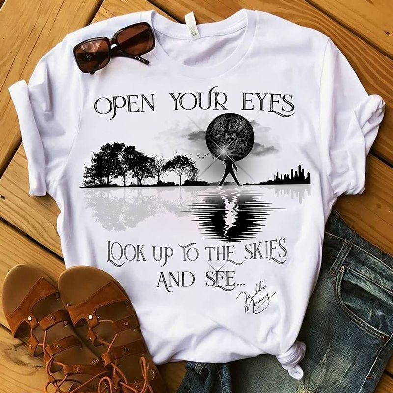 Freddie Mercury Signature Open Your Eyes Look Up To The Skies And See T Shirt White A3