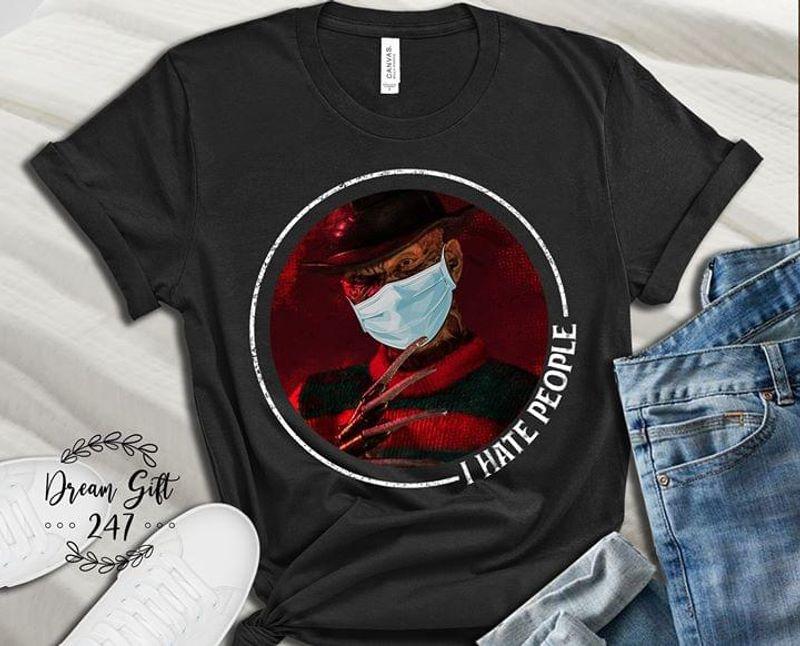 Freddy Krueger Lover Horror Movies Fans I Hate People Halloween Horror Tee Black Black T Shirt Men And Women S-6XL Cotton