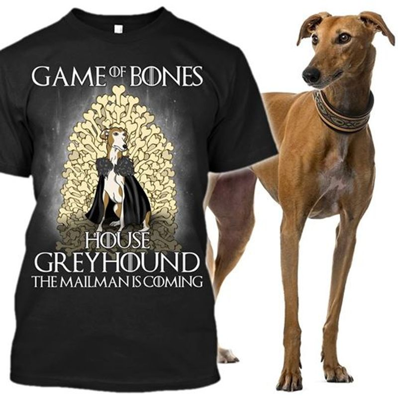 Game Of Bones House Greyhound The Mailman Is Coming T-shirt Black A2