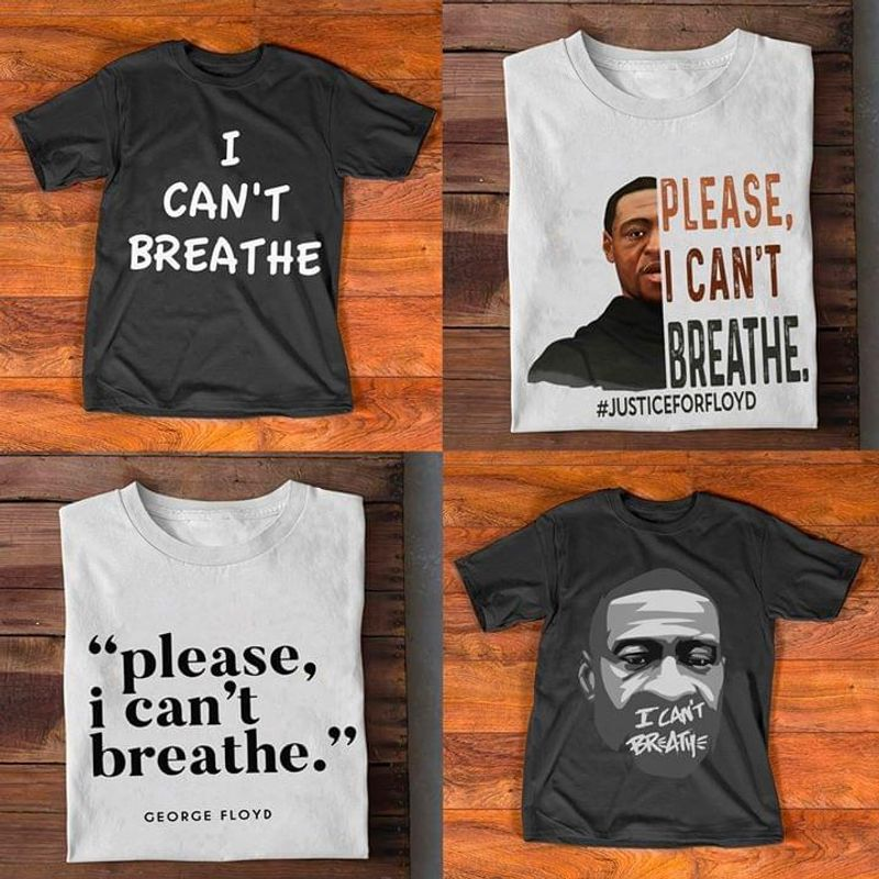 George Floyd I Can't Breathe I Can't Breathe I Can't Breathe Black T Shirt Men/ Woman S-6XL Cotton