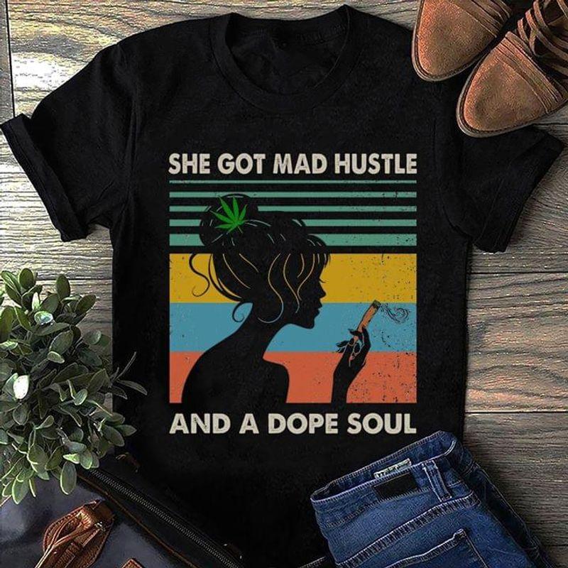Get High 420 She Got Mad Hustle And A Dope Soul Black T Shirt Men/ Woman S-6XL Cotton